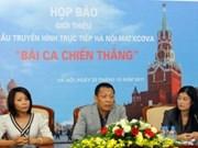 """""""胜利之歌""""电视异地直播节目在河内与莫斯科举行"""